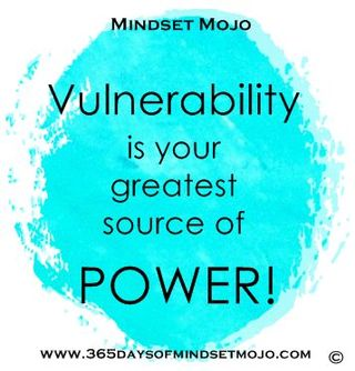 Vulnerability is greatest source of power