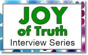 Joy of trth interview series