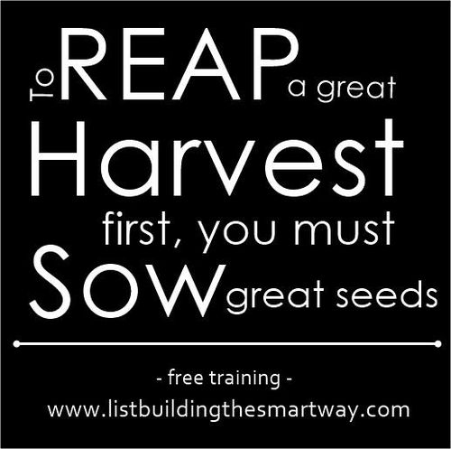 Reap a great harvest